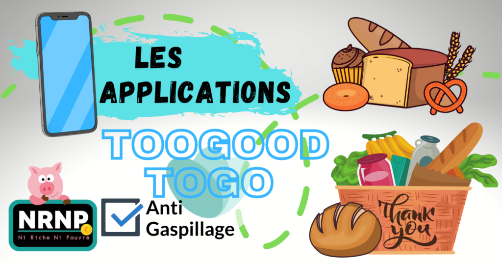 Toogoodtogo application panier anti gaspi